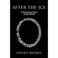 After the Ice: A Global Human History 20,000-5000 BC (BOK)
