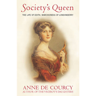 Society's Queen: The Life of Edith, Marchioness of Londonderry (BOK)