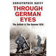 Through German Eyes: The British and the Somme 1916 (BOK)
