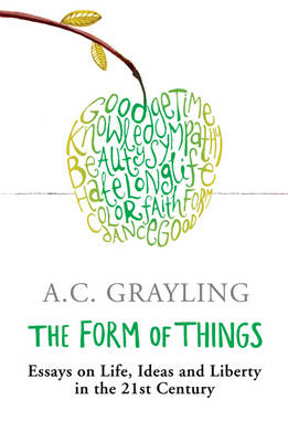 The Form of Things: Essays on Life, Ideas and Liberty (BOK)