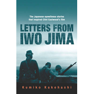 Letters from Iwo Jima: The Japanese Eyewitness Stories That Inspired Clint Eastwood's Film (BOK)