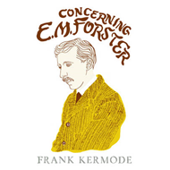 Concerning E.M. Forster: EM Forster and His Contemporaries (BOK)