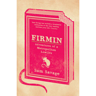 Firmin: Adventures of a Metropolitan Lowlife (BOK)