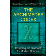 The Archimedes Codex: Revealing the Secrets of the World's Greatest Palimpsest (BOK)