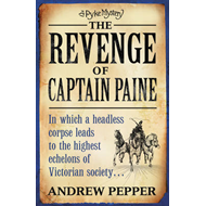 The Revenge of Captain Paine: A Pyke Mystery (BOK)