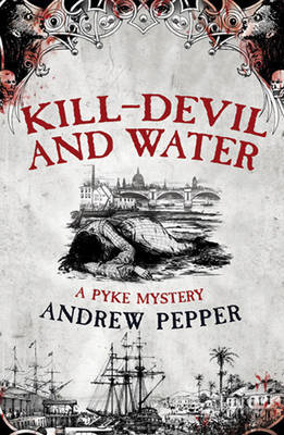 Kill-devil and Water: A Pyke Mystery (BOK)