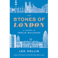 The Stones of London: A History in Twelve Buildings (BOK)
