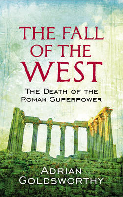 The Fall of the West: The Death of the Roman Superpower (BOK)