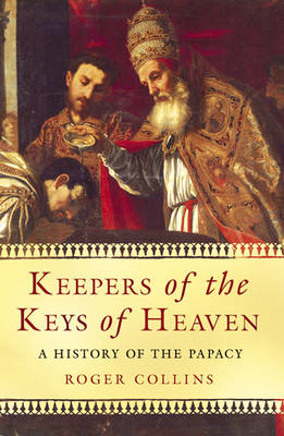 Keepers Of The Keys Of Heaven: A History Of The Papacy (BOK)