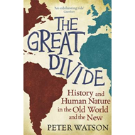 The Great Divide: History and Human Nature in the Old World and the New (BOK)