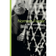 Norman Foster: A Life in Architecture (BOK)