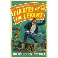 Pirates of the Levant: The Adventures of Captain Alatriste (BOK)