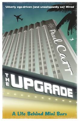 The Upgrade: A Cautionary Tale of a Life without Reservations (BOK)