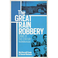 The Great Train Robbery: Crime of the Century: The Definitive Account (BOK)