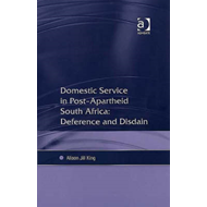 Domestic Service in Post-apartheid South Africa: Deference and Disdain (BOK)