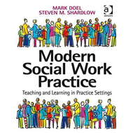 Modern Social Work Practice: Teaching and Learning in Practice Settings (BOK)