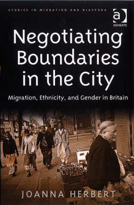 Negotiating Boundaries in the City: Migration, Ethnicity, and Gender in Britain (BOK)