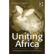 Uniting Africa: Building Regional Peace and Security Systems (BOK)