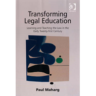 Transforming Legal Education: Learning and Teaching the Law in the Early Twenty-First Century (BOK)