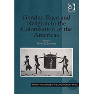 Gender, Race and Religion in the Colonization of the Americas (BOK)