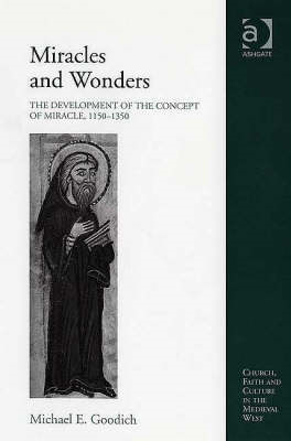 Miracles and Wonders: The Development of the Concept of Miracle 1150-1350 (BOK)