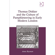 Thomas Dekker and the Culture of Pamphleteering in Early Mod (BOK)