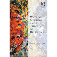 Ways of Meeting and the Theology of Religions (BOK)