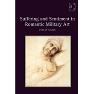 Suffering and Sentiment in Romantic Military Art (BOK)