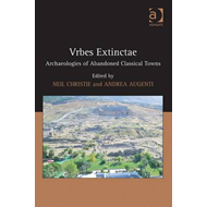 Urbes Extinctae: Archaeologies of Abandoned Classical Towns (BOK)