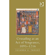 Crusading as an Act of Vengeance, 1095-1216 (BOK)