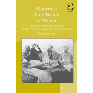 Modernist Short Fiction by Women: The Liminal in Katherine Mansfield, Dorothy Richardson, May Sincla (BOK)