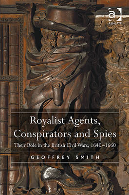 Royalist Agents, Conspirators and Spies (BOK)