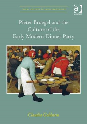 Pieter Bruegel and the Culture of the Early Modern Dinner Party (BOK)