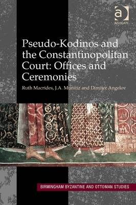 Pseudo-kodinos and the Constantinopolitan Court: Offices and Ceremonies (BOK)