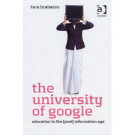 The University of Google: Education in the (Post) Information Age (BOK)