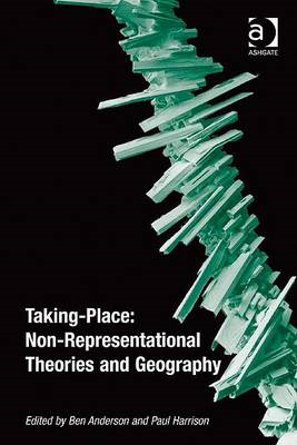 Taking-place: Non-representational Theories and Geography (BOK)