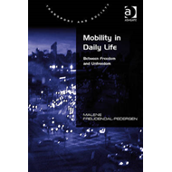 Mobility in Daily Life: Between Freedom and Unfreedom (BOK)