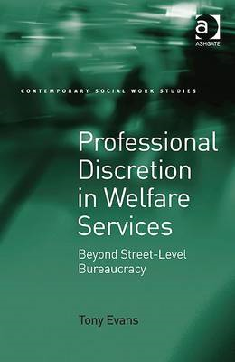 Professional Discretion in Welfare Services: Beyond Street-level Bureaucracy (BOK)