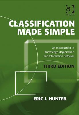 Classification Made Simple: An Introduction to Knowledge Organisation and Information Retrieval (BOK)
