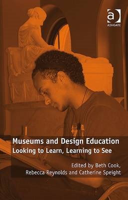 Museums and Design Education: Looking to Learn, Learning to See (BOK)