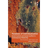 Paradoxes of Individualization: Social Control and Social Conflict in Contemporary Modernity (BOK)