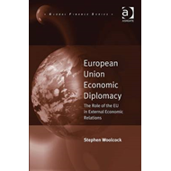 European Union Economic Diplomacy: The Role of the EU in External Economic Relations (BOK)