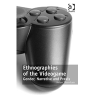 Ethnographies of the Videogame (BOK)