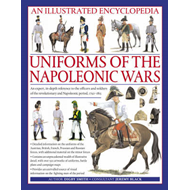 Illustrated Encyclopedia of Uniforms of the Napoleonic Wars (BOK)