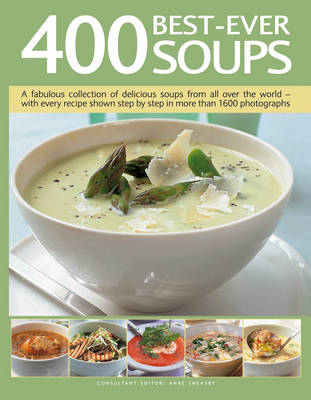 400 Best-ever Soups: Over 400 Recipes for Delicious Soups from All Over the World (BOK)
