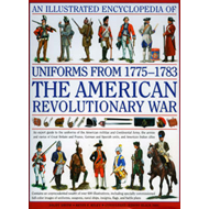 An Illustrated Encyclopedia of Uniforms of the American War of Independence: An Expert In-depth Refe (BOK)