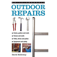 Do-it-yourself Outdoor Repairs: A Practical Guide to Repairing and Maintaining the Outside Structure (BOK)