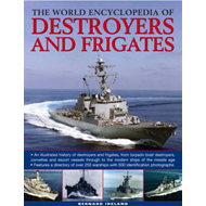 The World Encyclopedia of Destroyers and Frigates: An Illustrated History of Destroyers and Frigates (BOK)