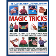 The Illustrated Compendium of Magic Tricks: The Complete Step-by-step Guide to Magic, with More Than (BOK)