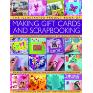 The Illustrated Project Book of Gift Cards, Stationery and Scrapbooking: The Complete Step-by-step G (BOK)